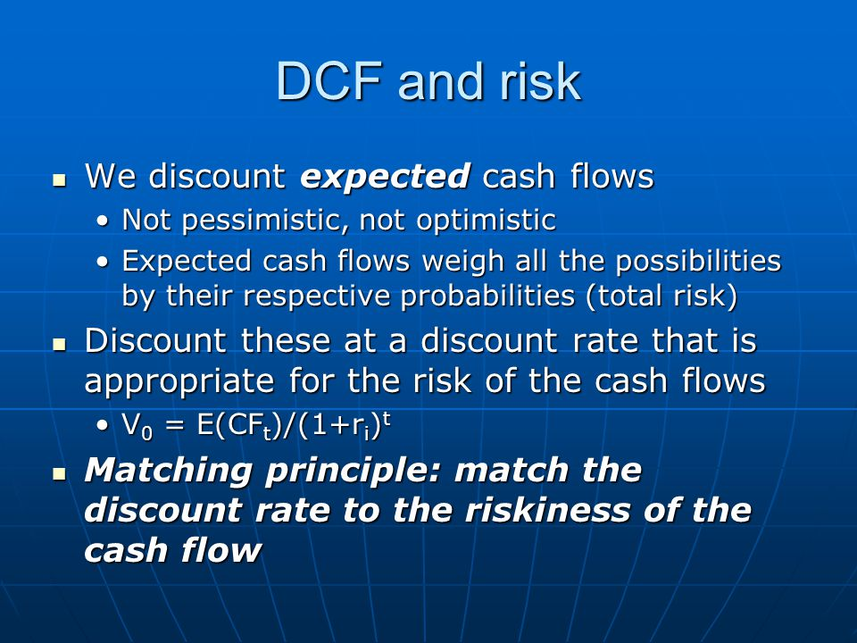 DCF and risk We discount expected cash flows