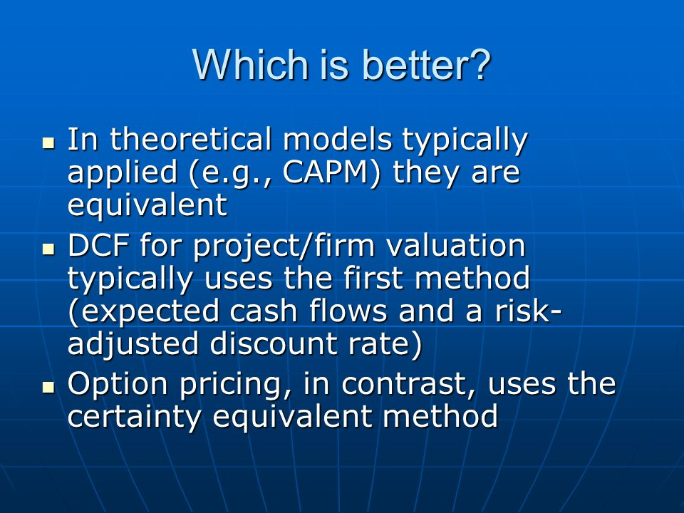 Which is better In theoretical models typically applied (e.g., CAPM) they are equivalent.