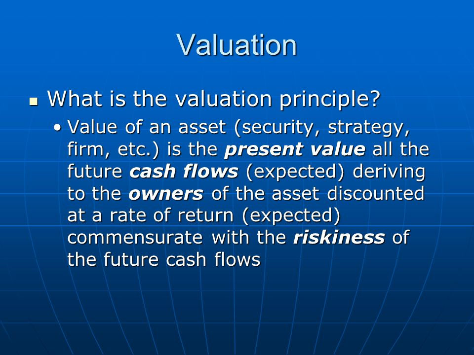 Valuation What is the valuation principle