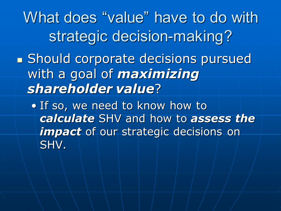 What does value have to do with strategic decision-making