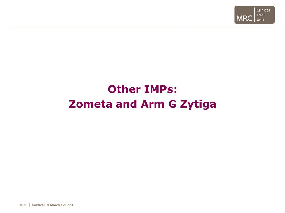 Other IMPs: Zometa and Arm G Zytiga