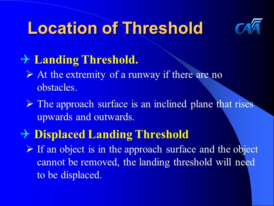 Location of Threshold Landing Threshold. Displaced Landing Threshold