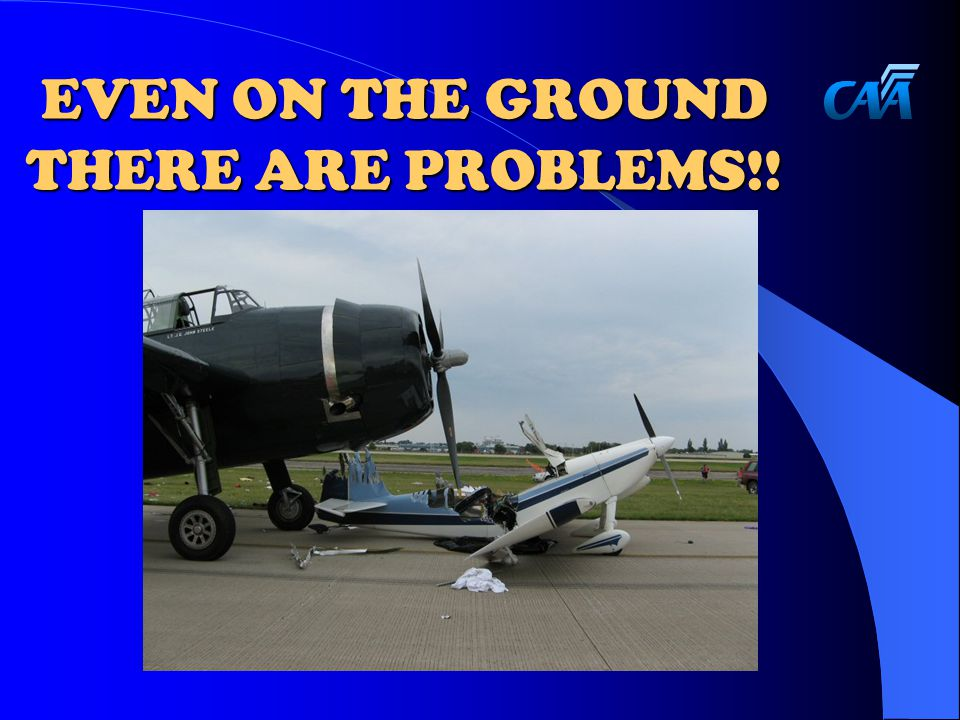 EVEN ON THE GROUND THERE ARE PROBLEMS!!