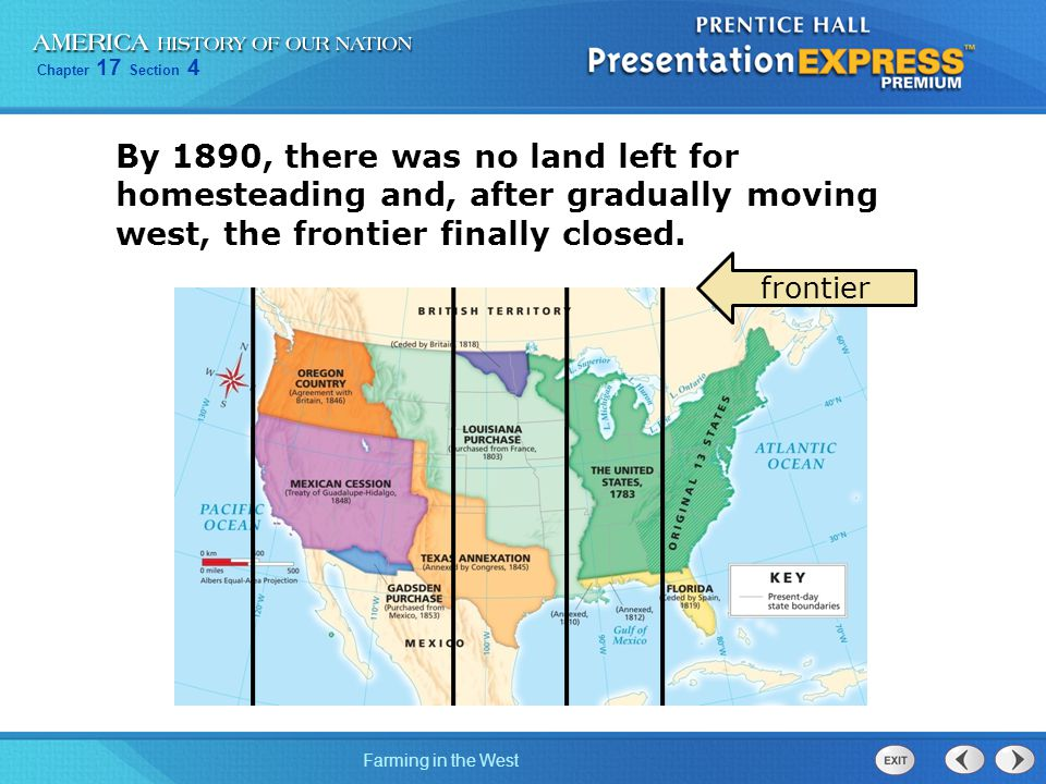 By 1890, there was no land left for homesteading and, after gradually moving west, the frontier finally closed.