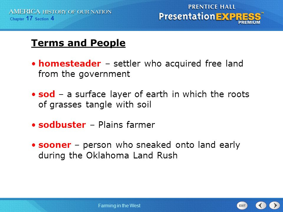 Terms and People homesteader – settler who acquired free land from the government.
