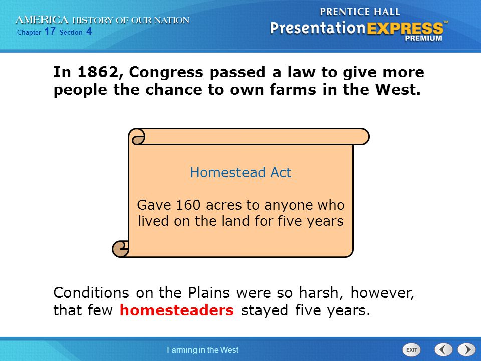 In 1862, Congress passed a law to give more people the chance to own farms in the West.