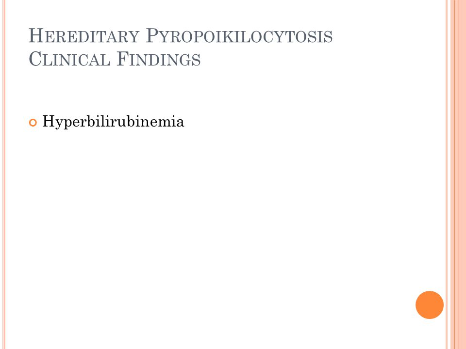 Hereditary Pyropoikilocytosis Clinical Findings