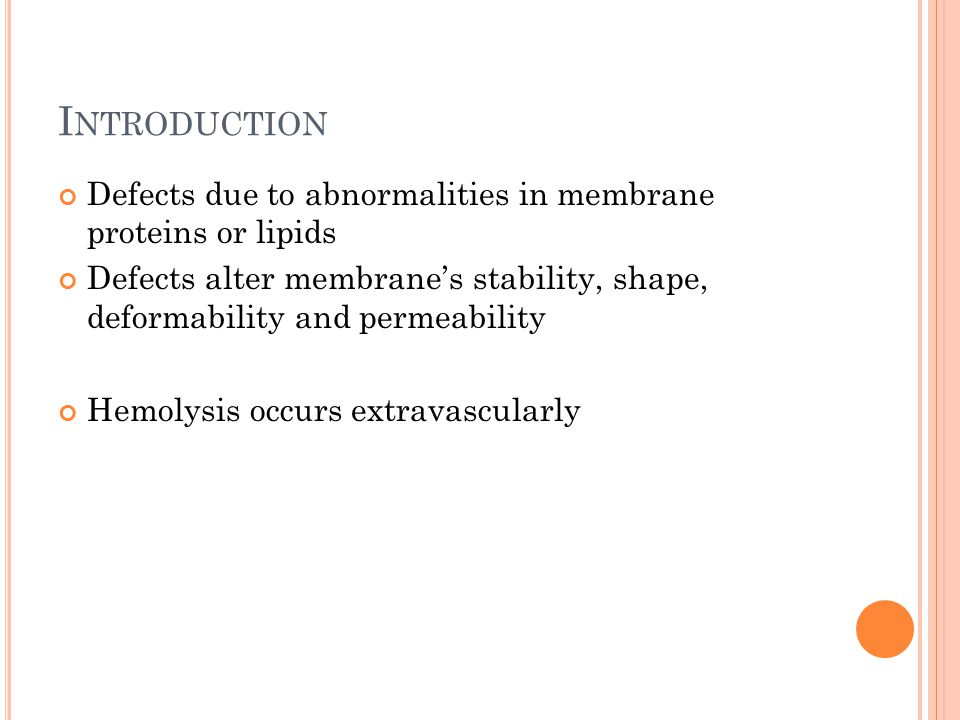 Introduction Defects due to abnormalities in membrane proteins or lipids.