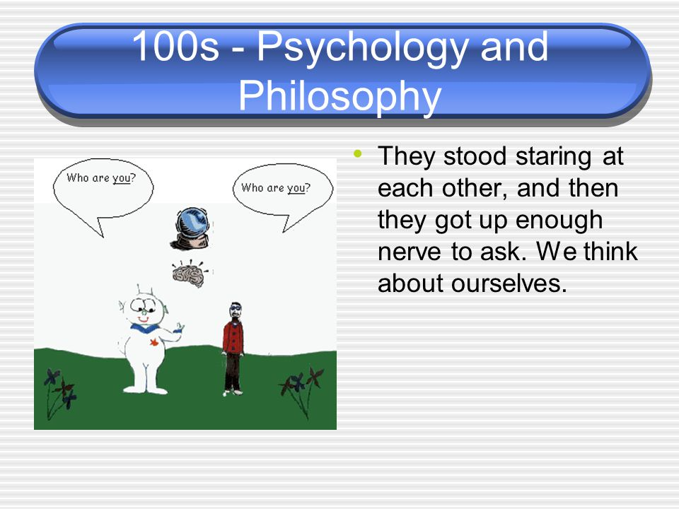 100s - Psychology and Philosophy
