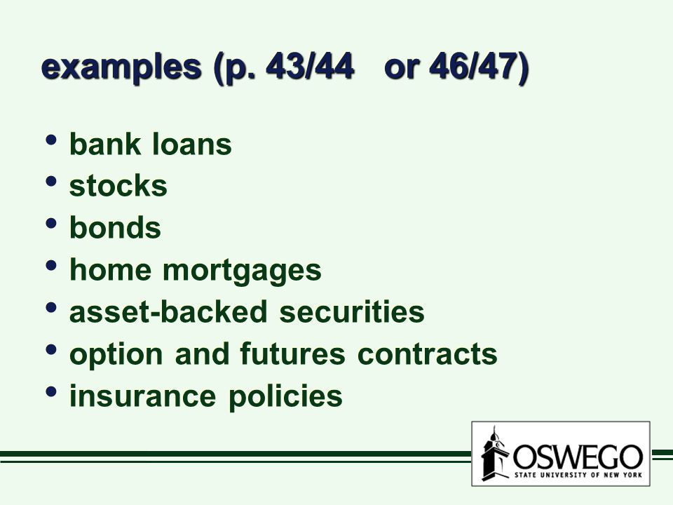 examples (p. 43/44 or 46/47) bank loans stocks bonds home mortgages