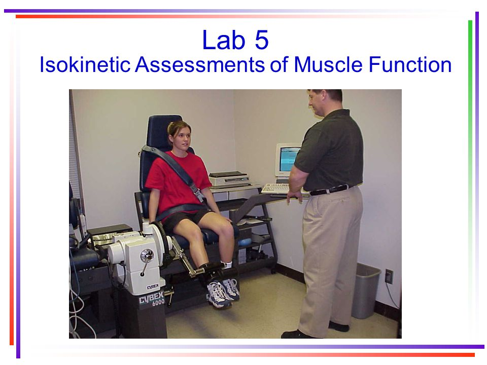 Isokinetic Assessments of Muscle Function