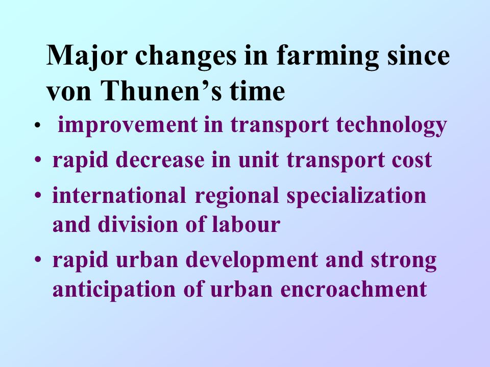 Major changes in farming since von Thunen's time
