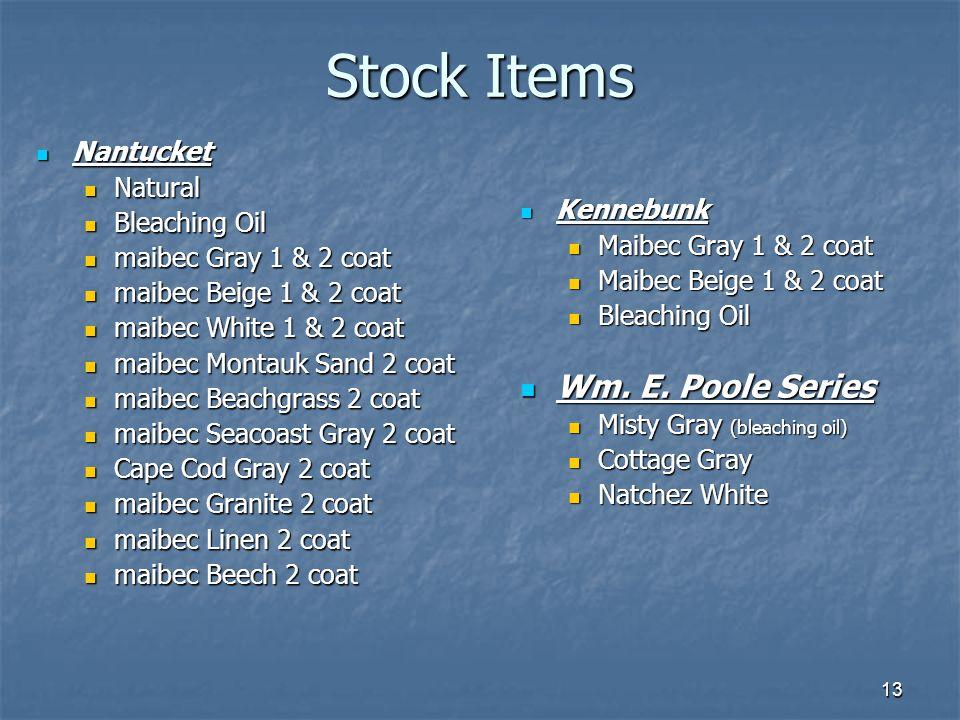 Stock Items Wm. E. Poole Series Nantucket Natural Bleaching Oil