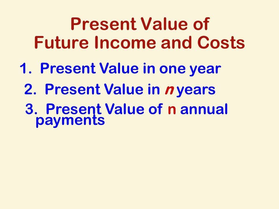 Future Income and Costs