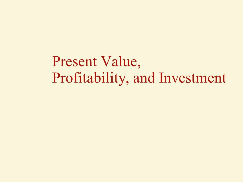 Present Value, Profitability, and Investment
