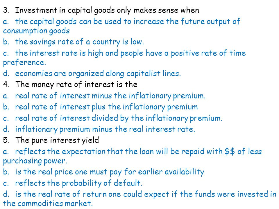 3. Investment in capital goods only makes sense when