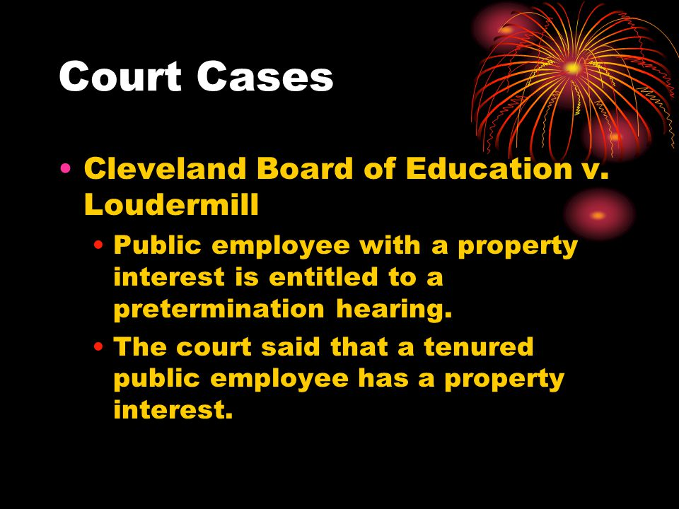 Court Cases Cleveland Board of Education v. Loudermill