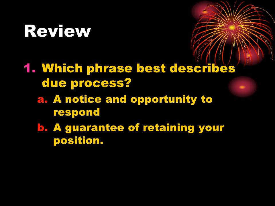 Review Which phrase best describes due process
