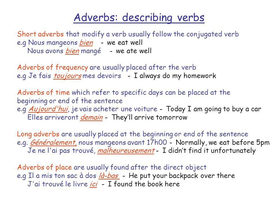 Adverbs: describing verbs