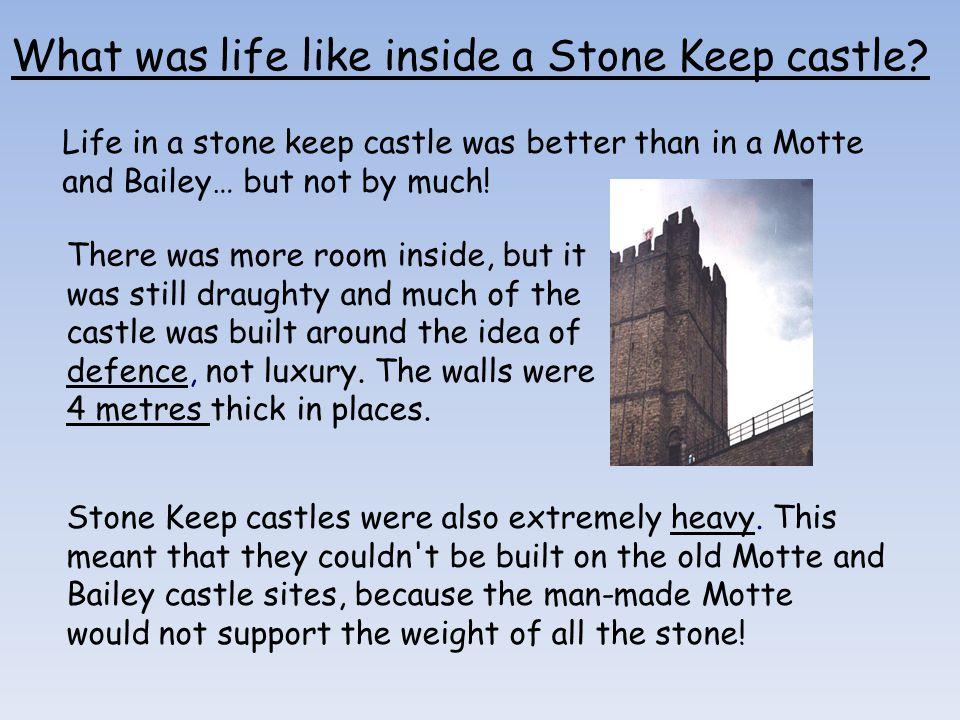 What was life like inside a Stone Keep castle