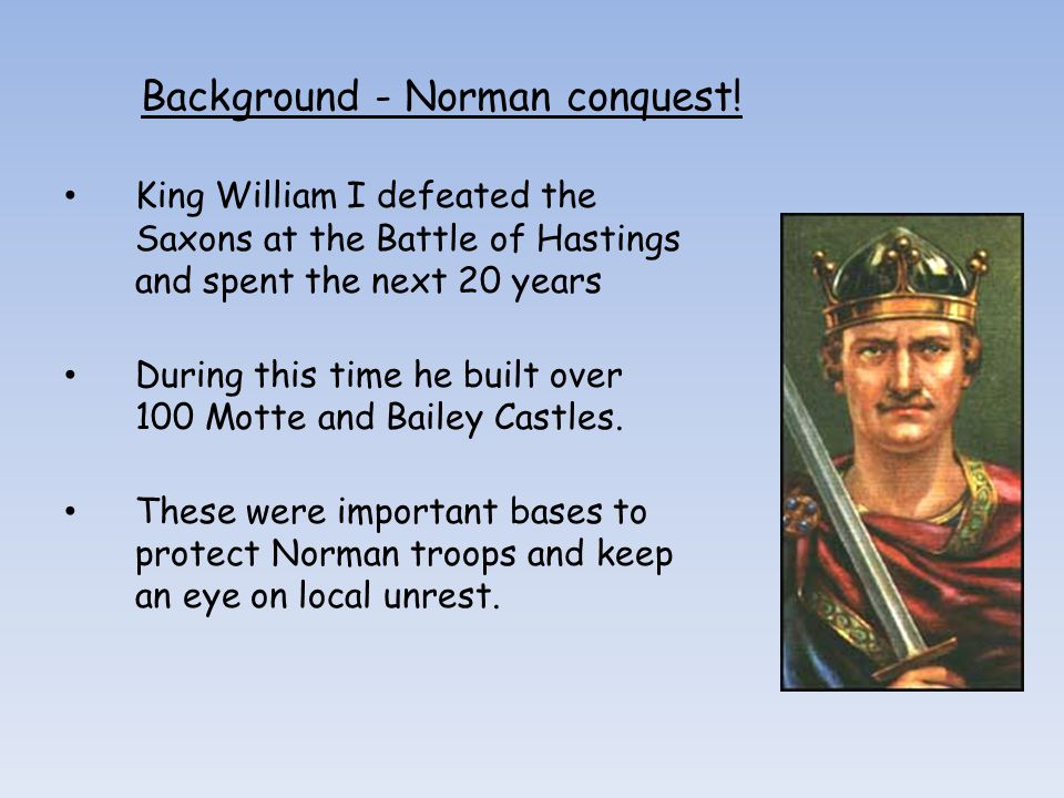 Background - Norman conquest!