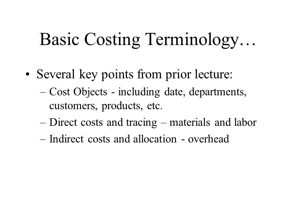 Basic Costing Terminology…