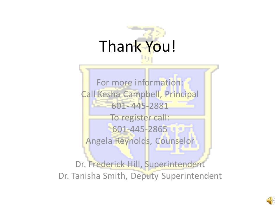 Thank You! For more information: Call Kesha Campbell, Principal