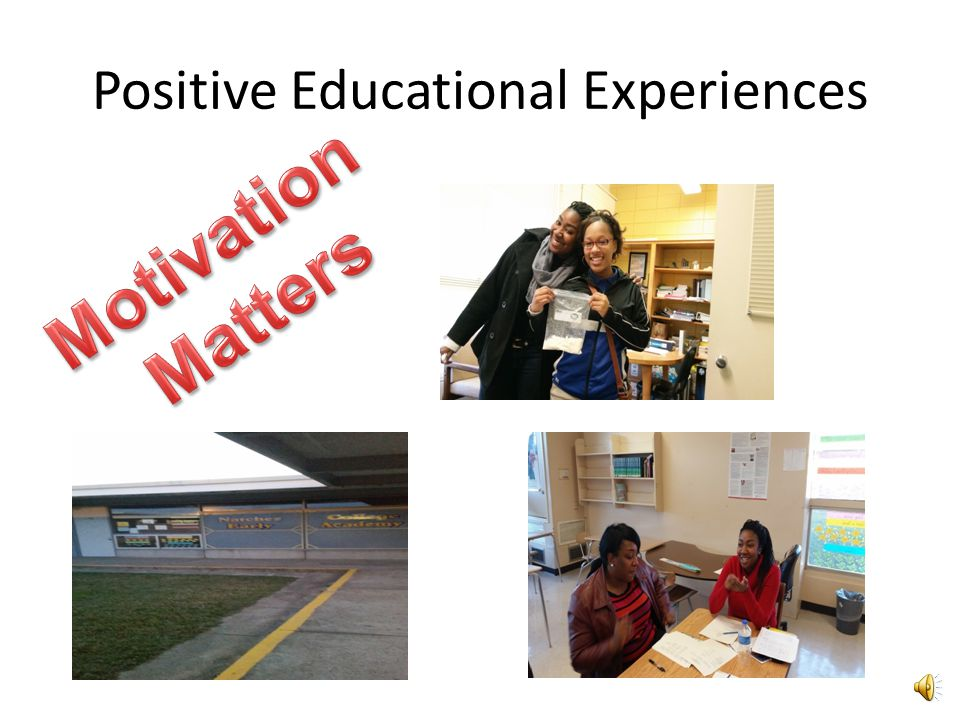 Positive Educational Experiences