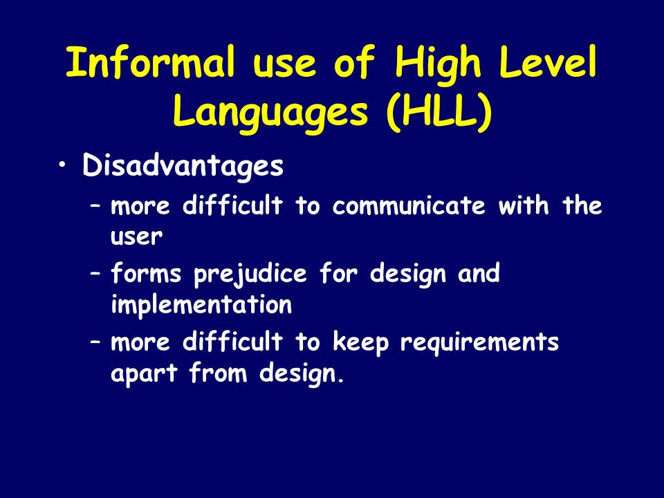 Informal use of High Level Languages (HLL)