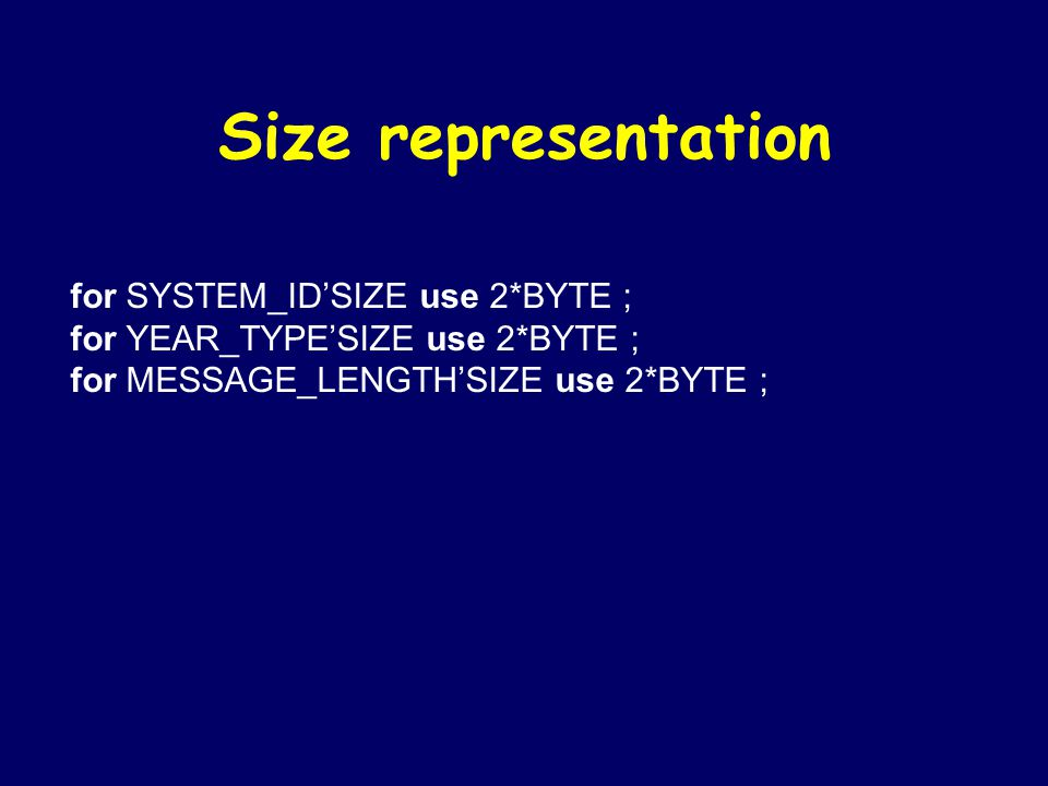 Size representation for SYSTEM_ID'SIZE use 2*BYTE ;