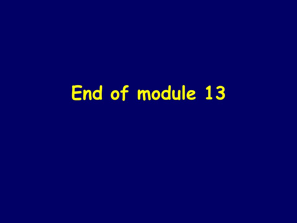 End of module 13