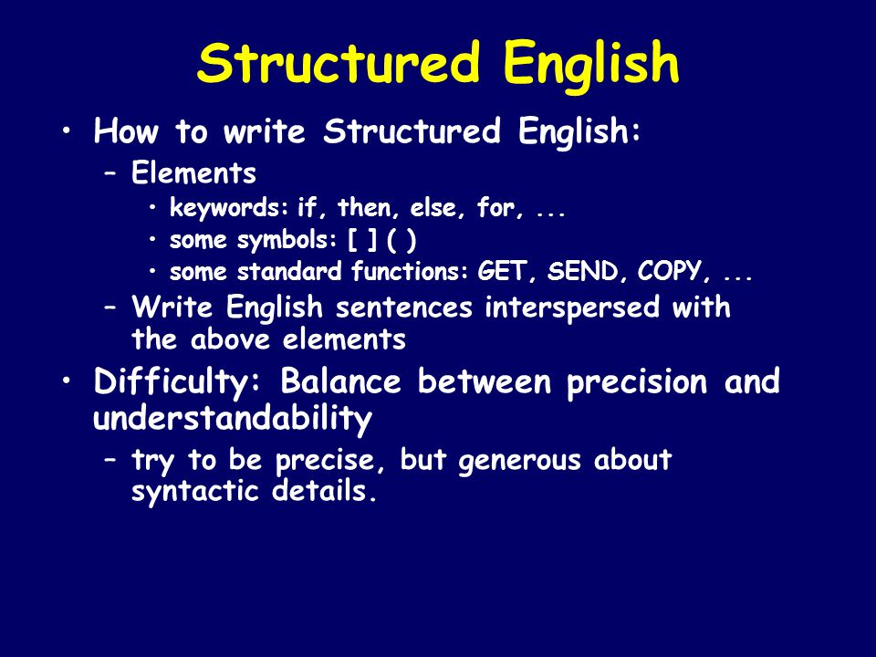 Structured English How to write Structured English: