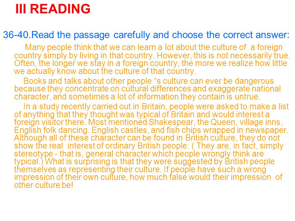 III READING 36-40.Read the passage carefully and choose the correct answer: