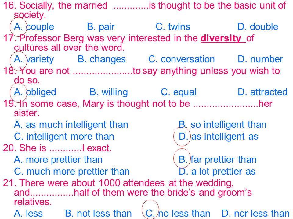 16. Socially, the married .............is thought to be the basic unit of society.