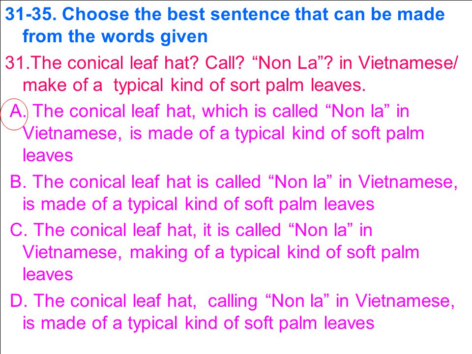 31-35. Choose the best sentence that can be made from the words given