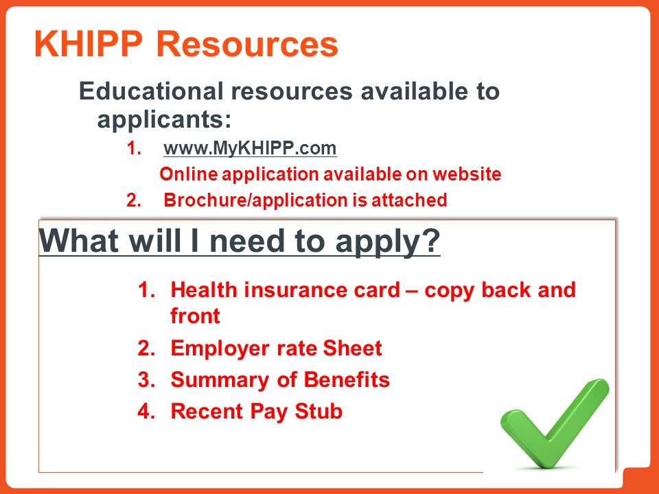 KHIPP Resources What will I need to apply