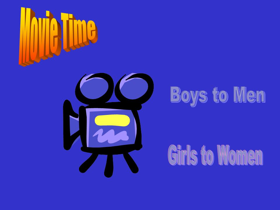 Movie Time Boys to Men Girls to Women