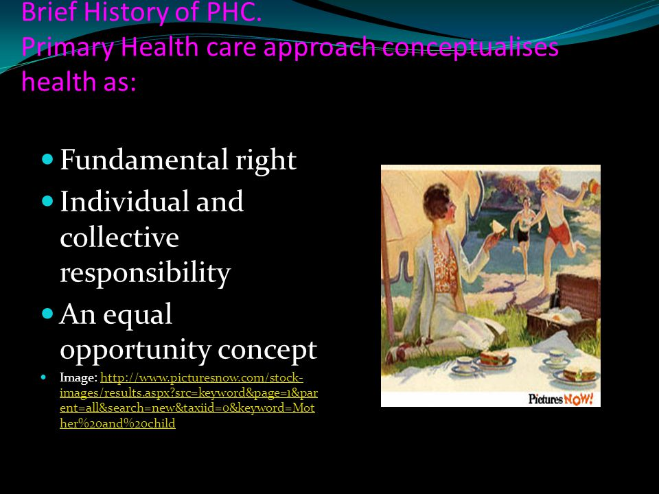 Brief History of PHC. Primary Health care approach conceptualises health as: