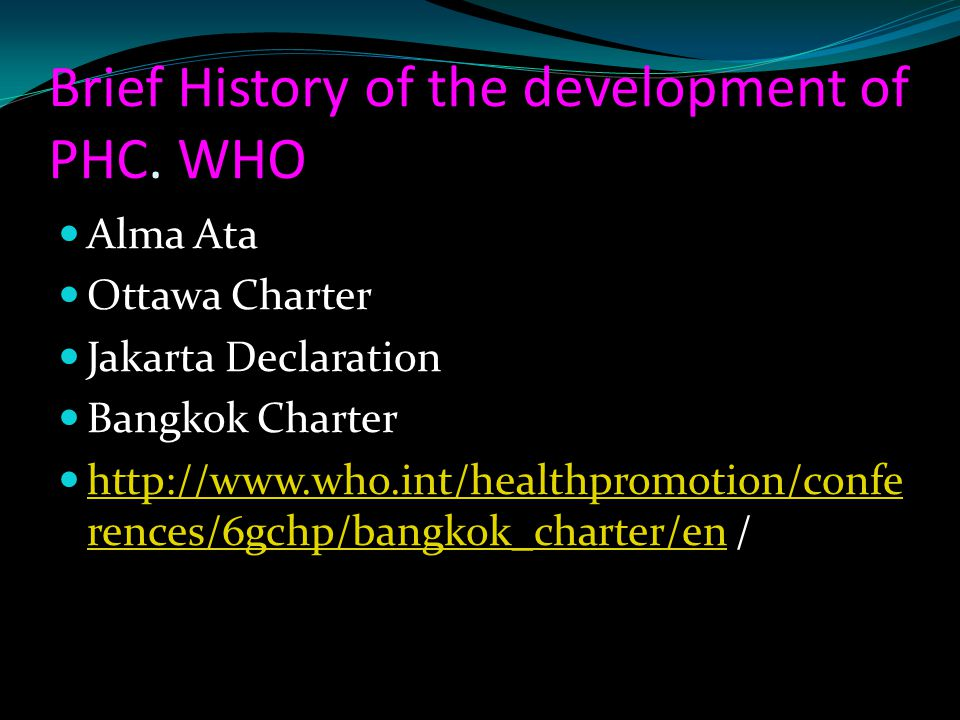 Brief History of the development of PHC. WHO