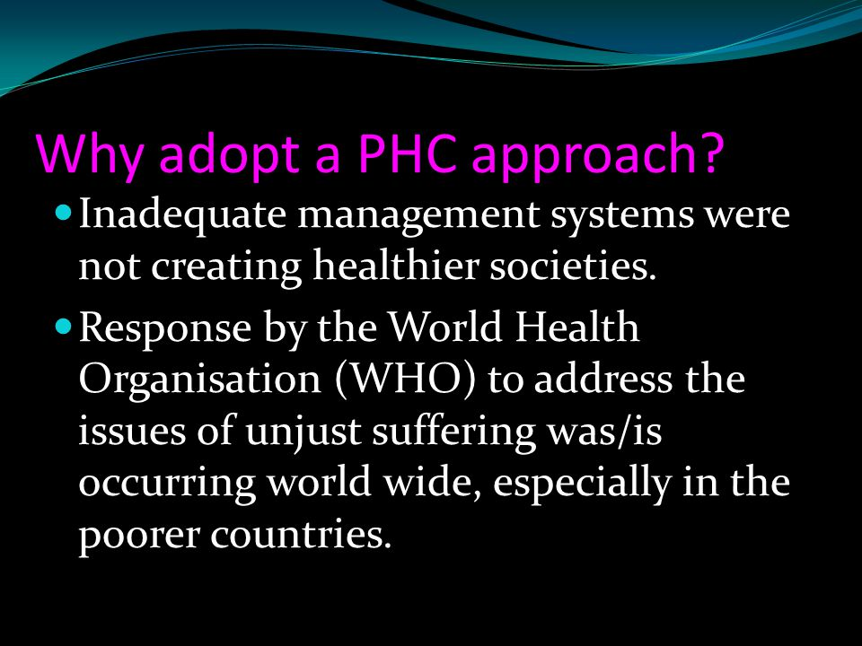 Why adopt a PHC approach