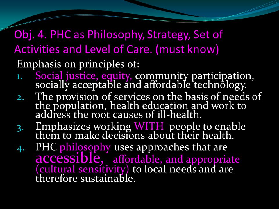 Obj. 4. PHC as Philosophy, Strategy, Set of Activities and Level of Care. (must know)