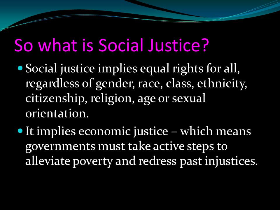 So what is Social Justice