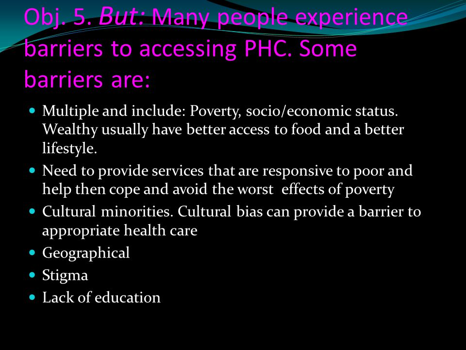 Obj. 5. But: Many people experience barriers to accessing PHC
