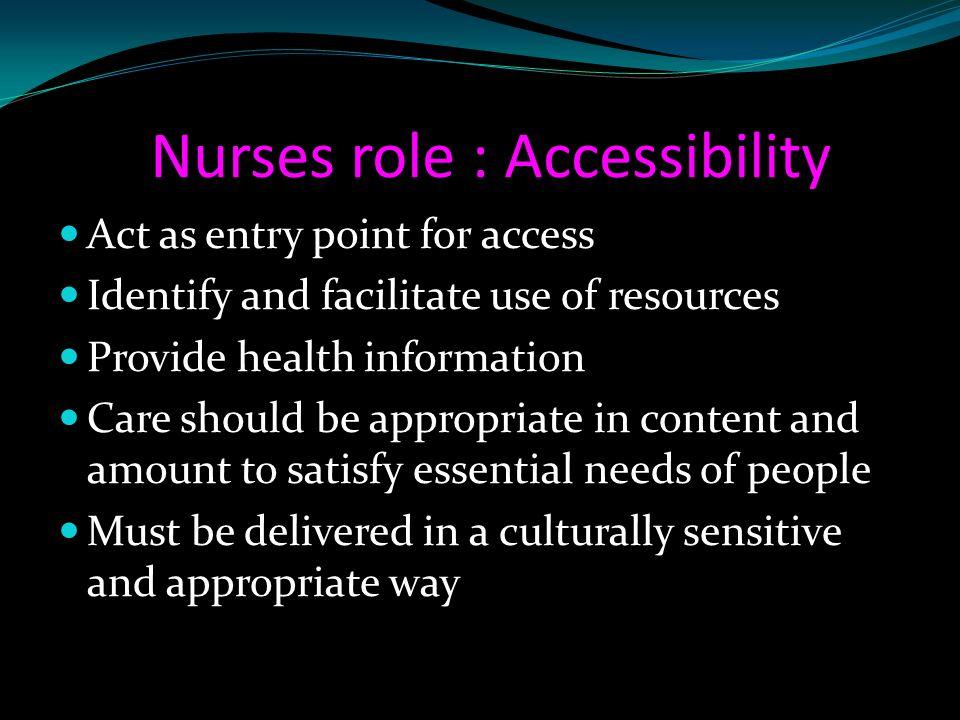 Nurses role : Accessibility