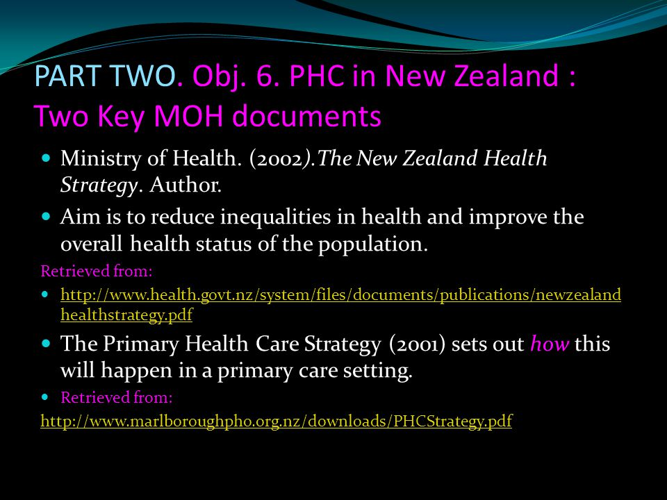 PART TWO. Obj. 6. PHC in New Zealand : Two Key MOH documents
