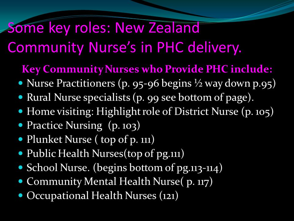 Some key roles: New Zealand Community Nurse's in PHC delivery.