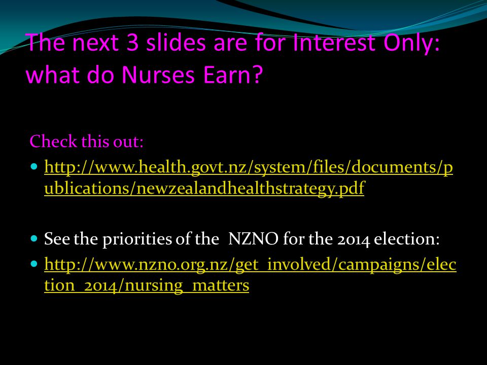 The next 3 slides are for Interest Only: what do Nurses Earn