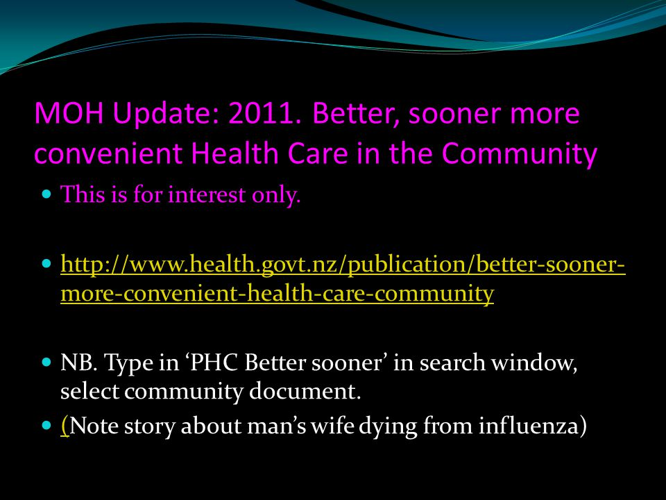 MOH Update: 2011. Better, sooner more convenient Health Care in the Community