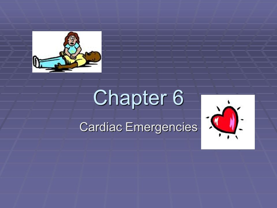 Chapter 6 Cardiac Emergencies