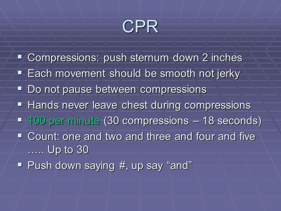 CPR Compressions: push sternum down 2 inches